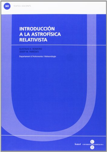Introducción a la astrofísica relativista (TEXTOS DOCENTS) por Josep Maria Paredes Poy