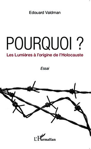 Livres Pourquoi ? Les Lumières à l'origine de l'Holocauste pdf epub