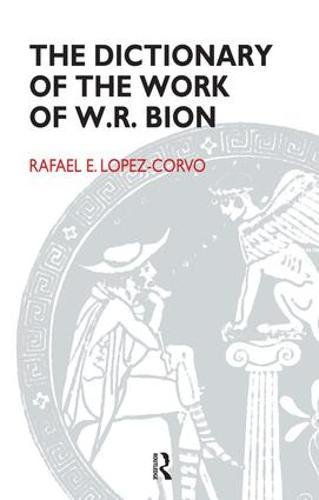 The Dictionary of the Work of W.R. Bion