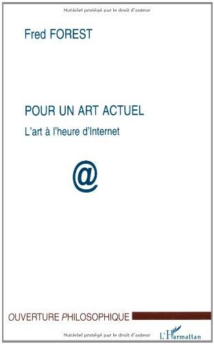 Pour un art actuel: L'art à l'heure d'Internet