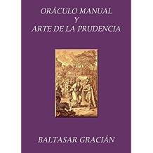 Oráculo manual y arte de la prudencia. Con notas aclaratorias. (Spanish Edition)