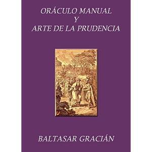 Oráculo manual y arte de la prudencia. Con notas aclaratorias.