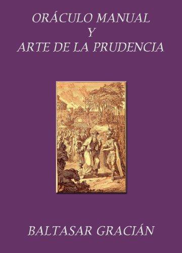 Oráculo manual y arte de la prudencia. Con notas aclaratorias. por Baltasar Gracián
