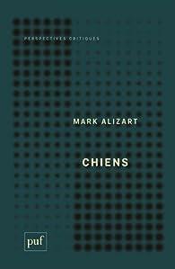 Chiens par Mark Alizart