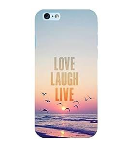 FUSON Love Laugh Live 3D Hard Polycarbonate Designer Back Case Cover for Apple iPhone 6S