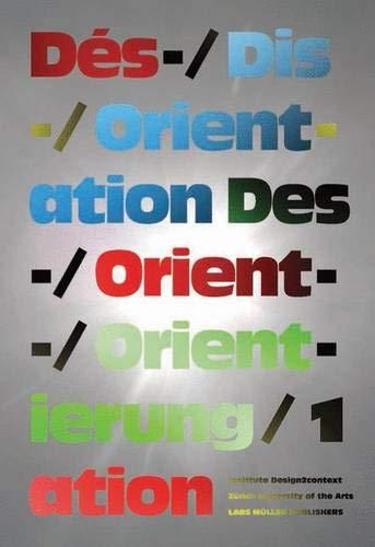 Des-/Dis-/Orient-ation Des-/Orient-/Orient-ierung/1 action par Ruedi Baur