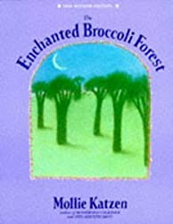 The Enchanted Broccoli Forest by Mollie Katzen (1995-06-02)