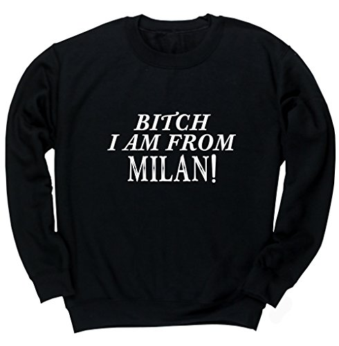 hippowarehouse-bitch-i-am-from-milan-unisex-jumper-sweatshirt-pullover