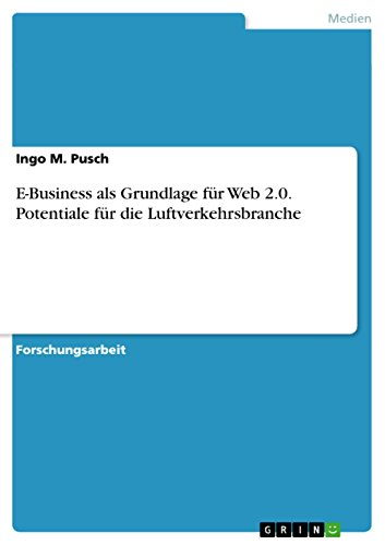 e-business-als-grundlage-fur-web-20-potentiale-fur-die-luftverkehrsbranche-german-edition