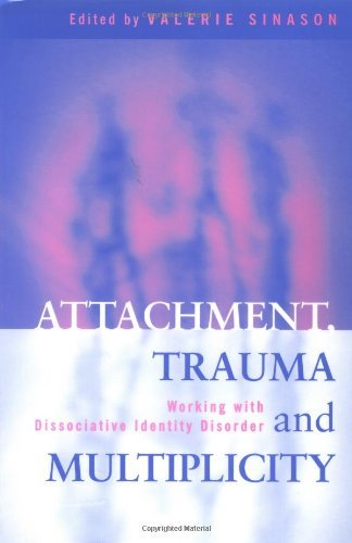 Attachment, Trauma and Multiplicity: Working with Dissociative Identity Disorder (2002-02-21)