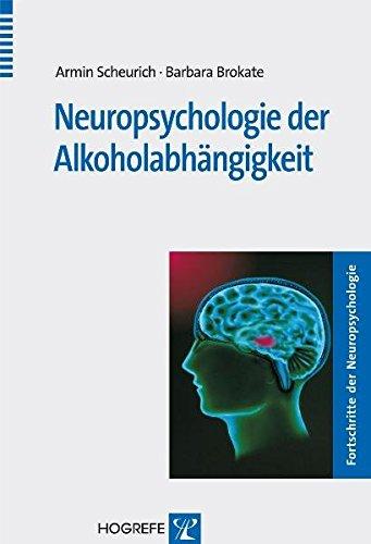 Neurologie der Alkoholabhängigkeit (Fortschritte der Neuropsychologie)