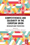 Competitiveness and Solidarity in the European Union: Interdisciplinary Perspectives ...