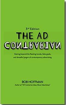 The Ad Contrarian (English Edition) par [Hoffman, Bob]