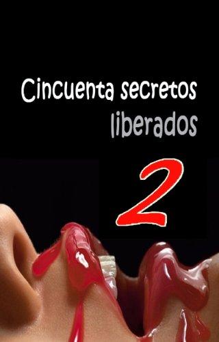 CINCUENTA SECRETOS LIBERADOS 2 por Dr. John Paul Baron-Carter