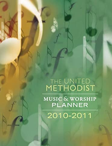 The United Methodist Music and Worship Planner 2010-2011 - 2010 Planner