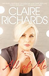 All Of Me: My Story by Claire Richards (2012-07-05)