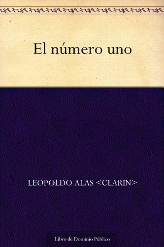 El número uno por Leopoldo Alas <Clarin>