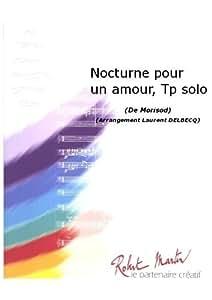 Partitions classique ROBERT MARTIN MORISOD - DELBECQ L. - NOCTURNE POUR UN AMOUR, TROMPETTE SOLO Ensemble vents