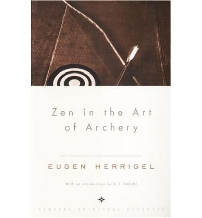 Zen in the Art of Archery (Vintage spiritual classics) (Paperback) - Common