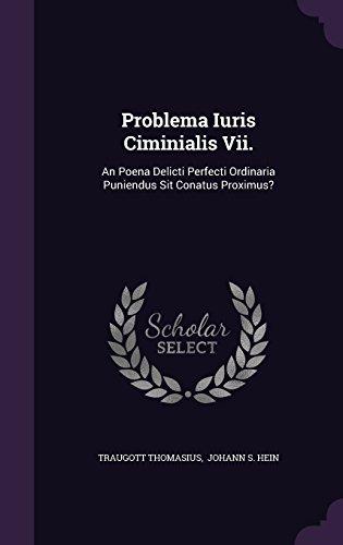 problema-iuris-ciminialis-vii-an-poena-delicti-perfecti-ordinaria-puniendus-sit-conatus-proximus