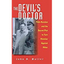 The Devil′s Doctor: Felix Kersten and the Secret Plot to Turn Himmler Against Hitler