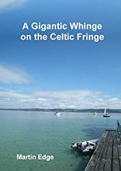 A Gigantic Whinge on the Celtic Fringe (Zophiel's Sailing Tales Book 3)