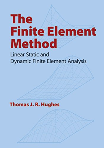 The Finite Element Method: Linear Static and Dynamic Finite Element Analysis (Dover Civil and Mechanical Engineering) (English Edition) (Matrix Software)