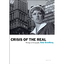 Crisis of the Real: Writings on Photography (Aperture Ideas) by Andy Grundberg (2010-04-30)