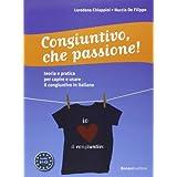 Congiuntivo, Che Passione!: Libro