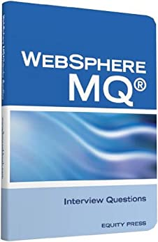 IBM MQ Series and Websphere MQ Interview Questions, Answers, and Explanations: Unofficial MQ Series Certification Review by [Sanchez-Clark, Terry]