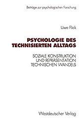 Psychologie des technisierten Alltags: Soziale Konstruktion Und Repräsentation Technischen Wandels In Verschiedenen Kulturellen Kontexten (Beiträge Zur Psychologischen Forschung) (German Edition)