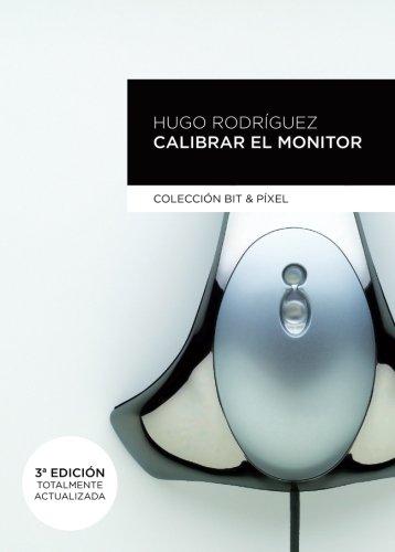 Calibrar el monitor (BIT & PIXEL) por HUGO RODRIGUEZ ALONSO