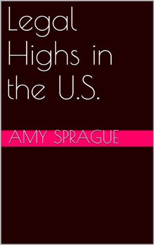 Legal Highs in the U S  (English Edition) eBook: Amy Sprague: Amazon