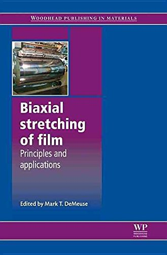 [(Biaxial Stretching of Film : Principles and Applications)] [Edited by Mark T. Demeuse] published on (August, 2011)