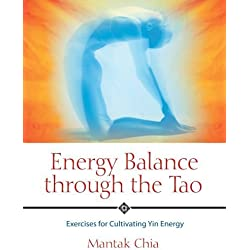 Energy Balance through the Tao: Exercises for Cultivating Yin Energy by Chia, Mantak (2005) Paperback