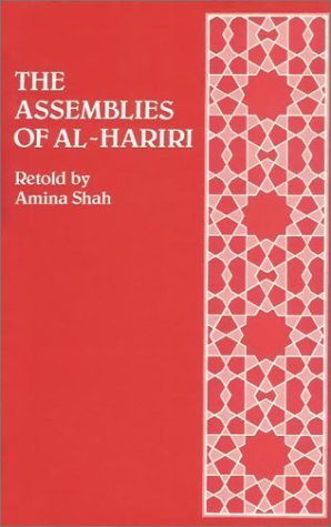 The Assemblies of Al-Hariri : Fifty Encounters with the Shayck Abu Zayd of Seruj by Al-Hariri (1981-03-01)