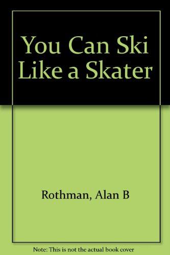 You Can Ski Like a Skater