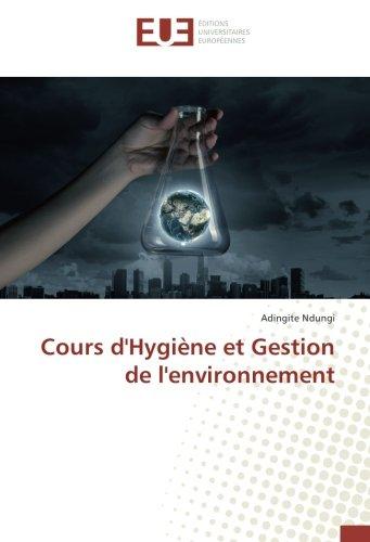 Cours d'Hygiène et Gestion de l'environnement (OMN.UNIV.EUROP.) por Adingite Ndungi