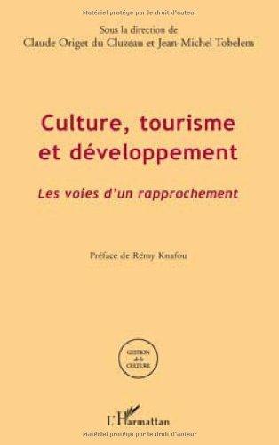 Culture, tourisme et développement : Les voies d'un développement
