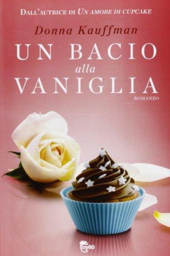 Un bacio alla vaniglia : romanzo