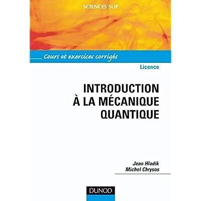 Introduction à la mécanique quantique - Cours et exercices corrigés
