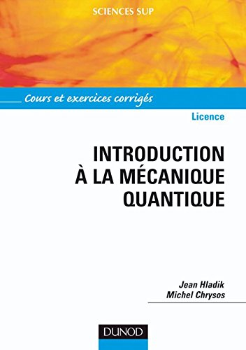 Introduction  la mcanique quantique - Cours et exercices corrigs