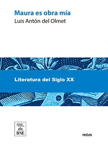 Maura es obra mía por Luis Antón del Olmet