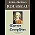 Jean-Jacques Rousseau : Oeuvres complètes - 93 titres (Nouvelle édition enrichie)