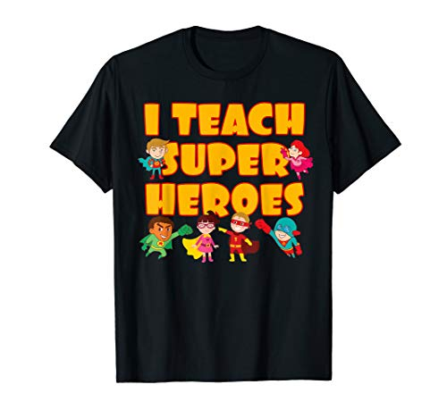 I Teach Super Heroes - Comic Book Hero Teacher T-Shirt