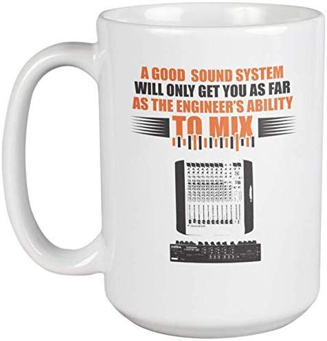 A Good Sound System for Engineer to Mix Coffee & Tea Gift Mug (11oz)