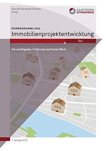 Normensammlung Immobilienprojektentwicklung: Die wichtigsten 14 Normen auf einen Blick