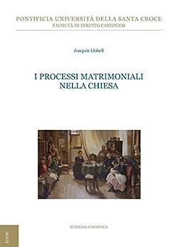 I processi matrimoniali nella Chiesa di [Llobell, Joaquín]
