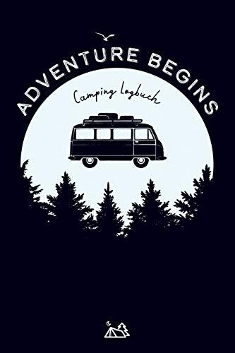 """Camping Logbuch - Adventure begins: Reisemobil Tagebuch für die Reise mit dem Camper, Wohnwagen oder Wohnmobil, 51 Doppelseiten zum Eintragen von Reisetagen, ca. DIN A5 (6\"""" x 9\"""")"""