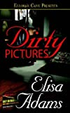 [(Dirty Pictures)] [By (author) Elisa Adams] published on (April, 2005)